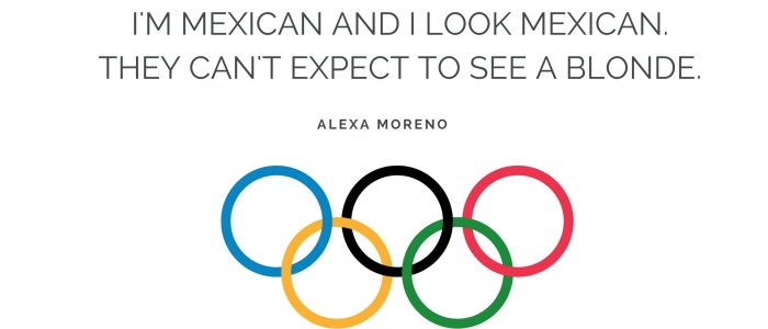 I'M MEXICAN AND I LOOK MEXICAN. THEY CAN'T EXPECT TO SEE A BLONDE