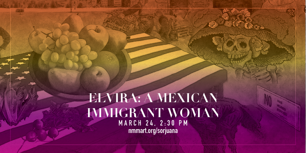 Sunday, March 24 – Elvira: A Mexican Immigrant Woman (2:30PM)